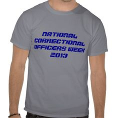 National Correctional Officers Week 2013 T-shirts