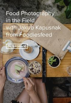 Food Photography in the Field with Jakub Kapusnak from Foodiesfeed