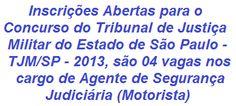 """O Tribunal de Justiça Militar do Estado São Paulo realizará Concurso Público no cargo de AGENTE DE SEGURANÇA JUDICIÁRIA (MOTORISTA), com Jornada de Trabalho de 40 horas semanais. Para concorrer é preciso ter formação no Ensino Fundamental Completo e possuir CNH, tipo """"D"""". O salário inicial é de R$ 2.930,71, além de outros benefícios. As inscrições se iniciaram no dia 07/10/2013.  Leia mais:  http://apostilaseconcursosatuais.blogspot.com.br/2013/10/o-tribunal-de-justica-militar-do-estado.html"""