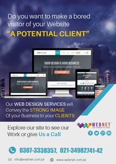 To Convert Website Visitors in Clients, you need to Provide them the push they need to do so.On your behalf.a perfectly made Website can do that..!! Contact us : 021- 34982741-42 www.webnet.com.pk info@webnet.com.pk