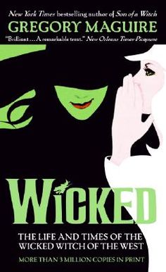 Wicked- By Gregory Maguire