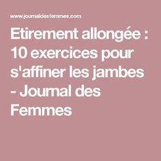 Etirement allongée : 10 exercices pour s'affiner les jambes - Journal des Femmes