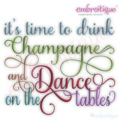It's Time to Drink Champagne and Dance on the by Embroitique, $2.99