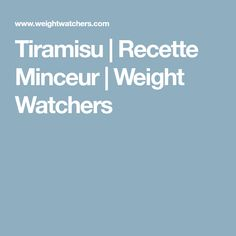 Tiramisu | Recette Minceur | Weight Watchers