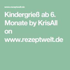 Kindergrieß ab 6. Monate  by KrisAll on www.rezeptwelt.de