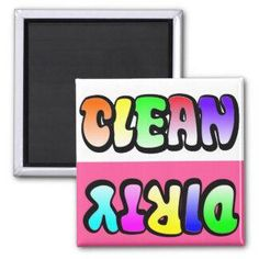dishes = dirty word! ;D   http://www.goofychix.com/shop/search.php?keywords=dishwasher+dirty+magnet&productType=#.U4m--vldV8E  clean/dirty dishwasher magnets clean house with hippie style!