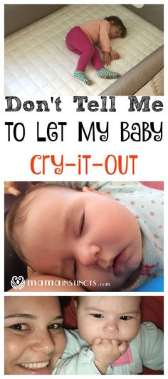 Stop listening to what other people are saying and start listening to your instincts. If sleep training your baby doesn't feel right, stop doing it. Just because someone said you baby your should cry it out, it doesn't mean that's right. Here's what I've always wanted to say when other people recommend this practice.