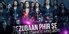 Bezubaan Phir Se (Abcd 2) DJ Tejas (Dance Mix)