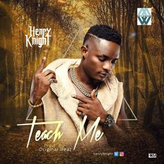"Teach Me – Henry Knight @henryknight (Audio) Henry Knight comes out with this new single ""Teach Me"" after being recently signed to Matt West Side Records. Teach me was produced by Original Beatz and was mixed and mastered by Indomix. The afro pop artist did amazingly well as he... #naijamusic #naija #naijafm"