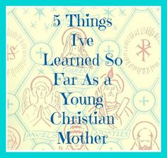 5 Things I've Learned So Far As a Young Christian Mother