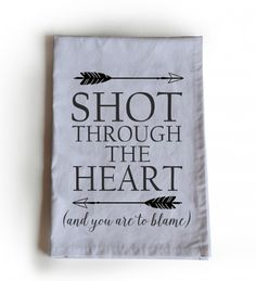 Tea Towel in cotton with Shot Through The Heart in print! This kitchen towel, dishcloth can be wrapped around gifts and become special keepsakes. Packaging a gift with a tea towel is simple, appreciat