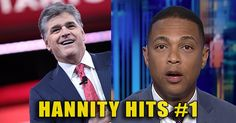 BOOM! Hannity Hits #1 Show on Cable News, CNN Not Even in Top 5