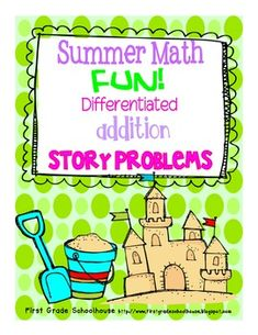 """Summer Math Fun! Addition Story Problems. $ Math story problems with a """"beachy"""" theme. End of the year or summer math problem solving fun."""
