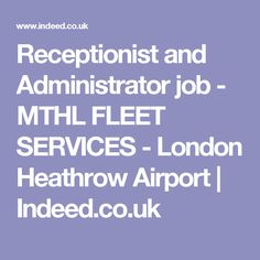 Receptionist and Administrator job - MTHL FLEET SERVICES - London Heathrow Airport | Indeed.co.uk