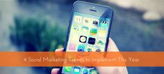 4 Social Marketing Trends to Implement This Year