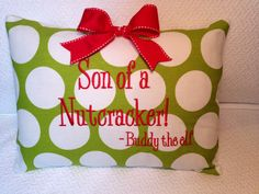 Christmas embroidered pillow cover from the Elf movie Son of a nutcracker Buddy the elf