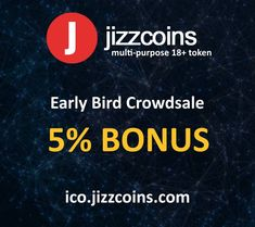 early bird #crowdsale of Jizzcoins (JCN) #ICO: 5% bonus tokens Crypto and blockchain enthousiast participate in this Initial Coin Offering of this ERC20 (ethereum) #token #crypto #blockchain
