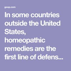 In some countries outside the United States, homeopathic remedies are the first line of defense against ailment, from the common cold to bruising to muscle pain. And since they offer such a gentle but effective path to healing, they're a great starting point for anyone dipping their toes into alternative medicine—that, and the fact that they're easy to find, safe to self-treat, and inexpensive.