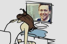 So incredibly accurate. Me every day of my life since Hiddles came into it.