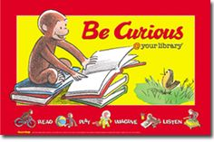Curious George Poster - Posters - Products for Children - ALA Store for $16.00 from http://www.alastore.ala.org/detail.aspx?ID=1375