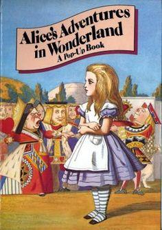 Alice's Adventures in Wonderland: A Pop-Up Book by L. Carroll (PZ7.D684 Al 1980b)