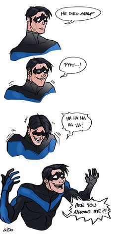 Dick's reaction to his alternate self's demise…because I'm pretty sure he'd giggle a little after finding out. xD  Just some lighthearted fun!