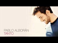 Pablo Alboran-Tanto (Edicion Especial)  - He is a beautiful Spanish singer and his music is very soothing, sexy and warm. He is absolute romantic and if love song about life, romance, heartbreak or partying. Pablo's music has it all