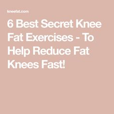 6 Best Secret Knee Fat Exercises - To Help Reduce Fat Knees Fast! Knee Fat Exercises, Fat Before And After, You Fitness, Health Fitness, Lose Weight, Weight Loss, Fat To Fit, Fat Fast, Get In Shape