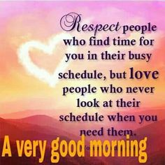 Respect People Who Find The Time For You morning good morning morning quotes good morning quotes morning quote morning affirmations good morning quote positive good morning quotes inspirational good morning quotes Positive Good Morning Quotes, Good Morning Motivation, Morning Prayer Quotes, Good Morning Friends Quotes, Motivation Positive, Good Morning Prayer, Good Day Quotes, Good Morning Inspirational Quotes, Morning Greetings Quotes