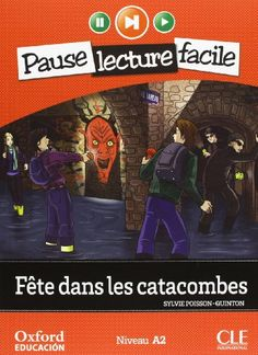 Fête dans les catacombes / Sylvie Poisson-Quinton. CLE International - Oxford University Press, 2012