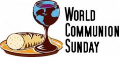 "October 2, 2016 ""May they all be one, as You, Father, are in Me and I am in You. May they also be one in Us, so the world may believe You sent Me. ""   John 17:21, Holman Christian Standard Bible. Dear Friends, Sunday is World Communion Sunday. We will be sharing the Table of the Lord's Supper with Christians around the world. There is ""One Bread, One Body, One Cup of Blessing Which We Share with the Body of Christ with His people throughout the world.  The bread and cup have great meaning…"