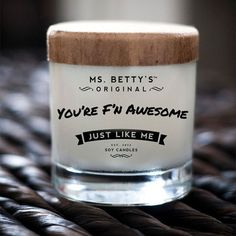 Ms. Betty's Original Bad-Ass Candles - You're F'N Awesome, Just Like Me - Darby Smart