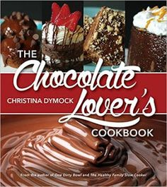 Reading For Sanity : A Book Review Blog: The Chocolate Lover's Cookbook - Christina Dymock