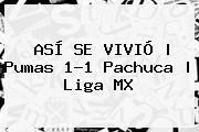 http://tecnoautos.com/wp-content/uploads/imagenes/tendencias/thumbs/asi-se-vivio-pumas-11-pachuca-liga-mx.jpg Pumas vs Pachuca. ASÍ SE VIVIÓ | Pumas 1-1 Pachuca | Liga MX, Enlaces, Imágenes, Videos y Tweets - http://tecnoautos.com/actualidad/pumas-vs-pachuca-asi-se-vivio-pumas-11-pachuca-liga-mx/