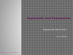 """Complete lesson on Exponents and Expressions.  Contains work along PowerPoint presentation, practice page and assessment.  Use on a smartboard, projector, pad, computer, or as a printable.  Objectives; 1.) Define and understand the term """"exponent"""".  2.) Identify base numbers and exponents.  3.) Determine value of expressions using exponents.  4.) Convert from exponential to standard form and from standard to exponential form.  5.) Solve word problems using exponents."""