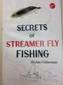 Secrets of streamer fly fishing for all the angling family by Gene L Letourneau