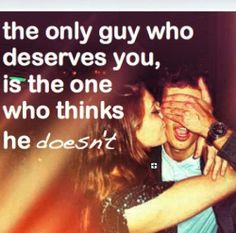The Only Guy Who Deserves You