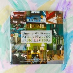 Bunny Williams Scrapbook For Living