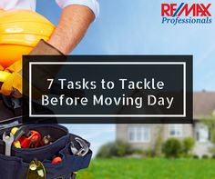 7 Tasks to Tackle Before Moving Day http://justinculley.com/real-estate-blog/7-tasks-to-tackle-before-moving-day/