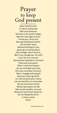 This prayer helps remind you to keep God present. Focus on Christ instead of conflicts.