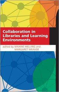 LIS Trends: BOOK (2012) Collaboration in Libraries and Learnin...