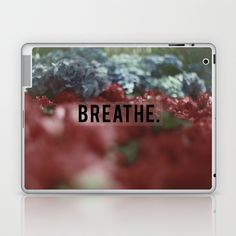 BREATHE. Laptop & iPad Skin by Sarah Zanon - $25.00