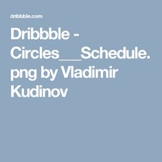 Dribbble - Circles___Schedule.png by Vladimir Kudinov
