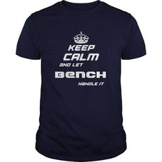 KEEP CALM AND LET BENCH HANDLE IT T-SHIRTS, HOODIES, SWEATSHIRT (21$ ==► Shopping Now)