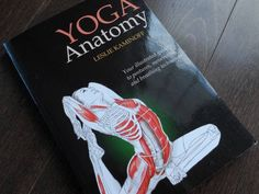 from Top 5 Books Every Yogi Should Read - Pictured: Yoga Anatomy By Leslie Kaminoff  For each pose featured, Kaminoff provides information on the joint actions, what parts of the body are working, what is lengthening and what obstacles you may encounter. Sanskrit and English terms are provided along with pronunciations of the Sanskrit.  This book is a great anatomy resource showing every muscle used during every pose.