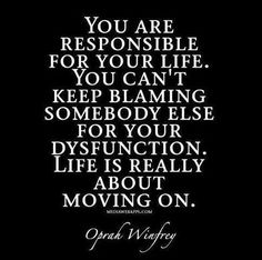 Responsibility quotes, motivational, sayings, move on