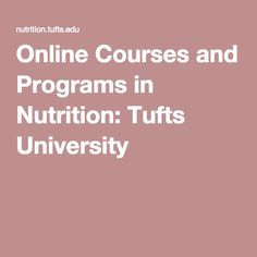 Online Courses and Programs in Nutrition: Tufts University