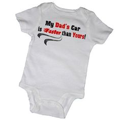 My DAD'S CAR is FASTER Than Yours Baby Bodysuits, Tees, Vehicle, Ford, Chevy, Dodge, Race, Drag, Infant, Newborn, Baby Shower, Party Favor