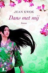 Dans met mij - Jean Kwok - Lees mijn recensie op http://wieschrijftblijft.wordpress.com/2014/08/15/dans-met-mij-jean-kwok/