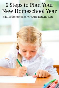 Six Steps to Plan your New Homeschool Year from #HomeschoolEncouragement